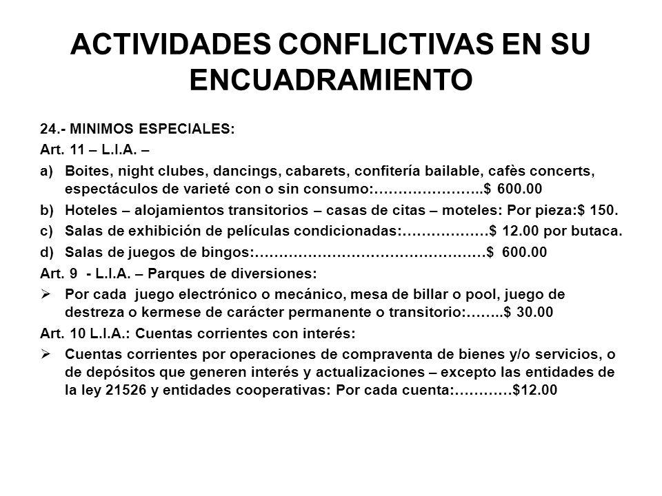 ACTIVIDADES CONFLICTIVAS EN SU ENCUADRAMIENTO 24.- MINIMOS ESPECIALES: Art. 11 – L.I.A. – a)Boites, night clubes, dancings, cabarets, confitería baila