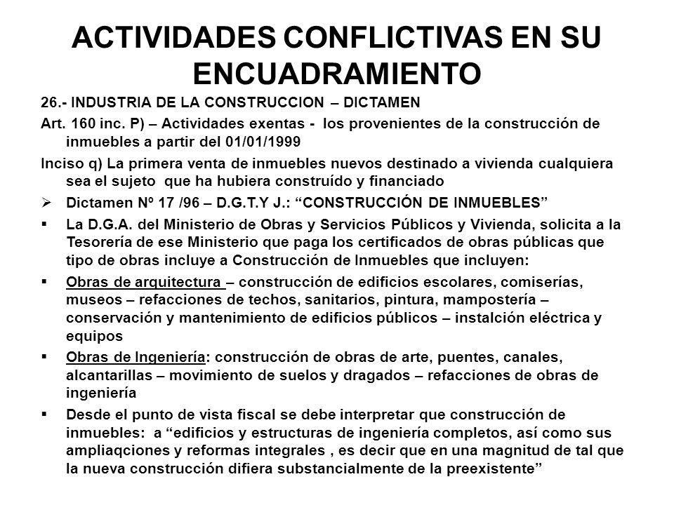 ACTIVIDADES CONFLICTIVAS EN SU ENCUADRAMIENTO 26.- INDUSTRIA DE LA CONSTRUCCION – DICTAMEN Art. 160 inc. P) – Actividades exentas - los provenientes d