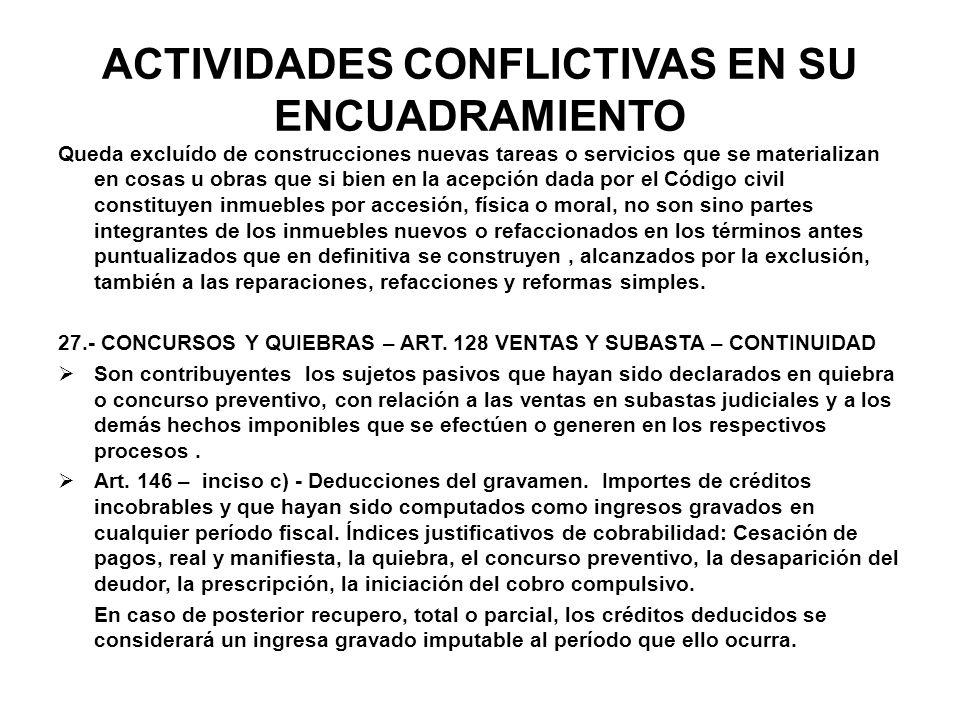 ACTIVIDADES CONFLICTIVAS EN SU ENCUADRAMIENTO Queda excluído de construcciones nuevas tareas o servicios que se materializan en cosas u obras que si b