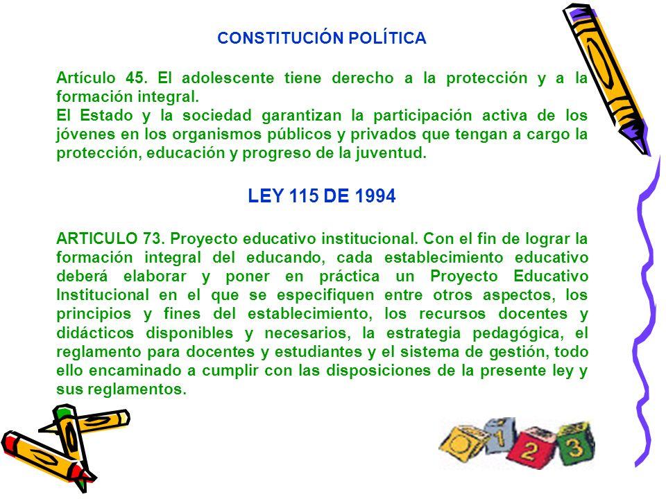 CONSTITUCIÓN POLÍTICA Artículo 45. El adolescente tiene derecho a la protección y a la formación integral. El Estado y la sociedad garantizan la parti
