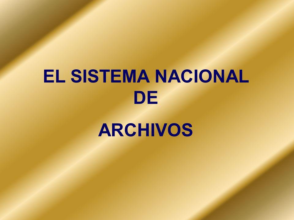 EL SISTEMA NACIONAL DE ARCHIVOS