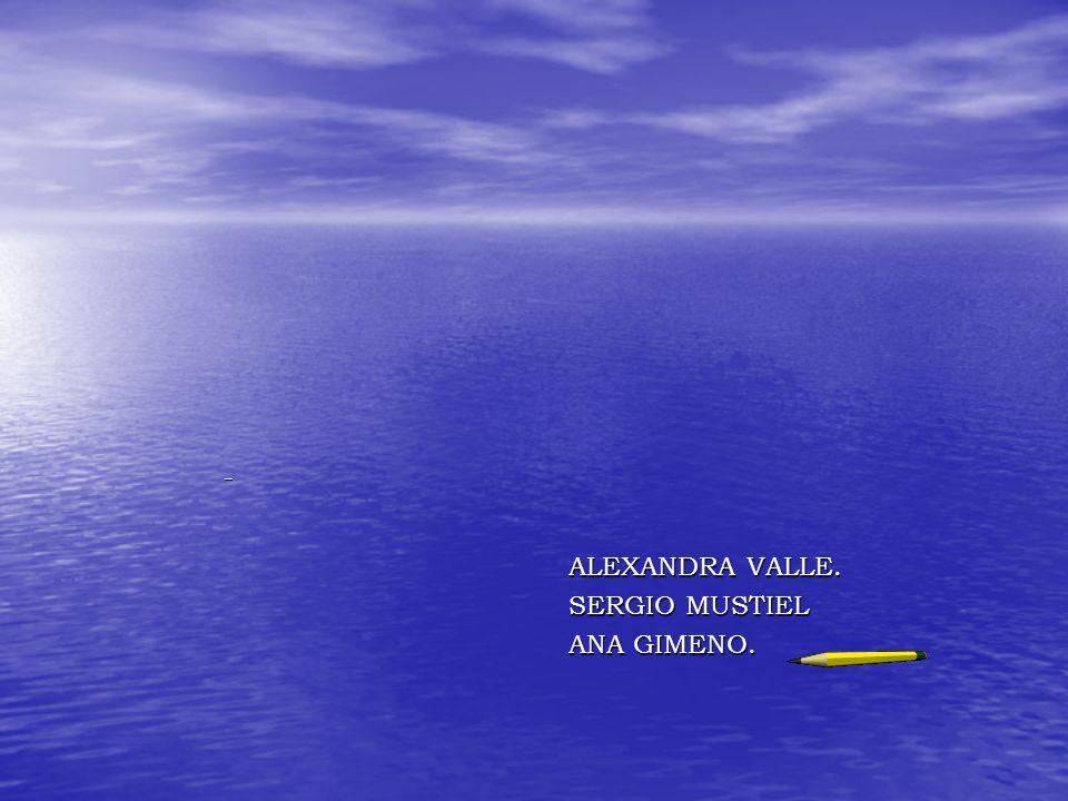 – ALEXANDRA VALLE. ALEXANDRA VALLE. SERGIO MUSTIEL SERGIO MUSTIEL ANA GIMENO. ANA GIMENO.