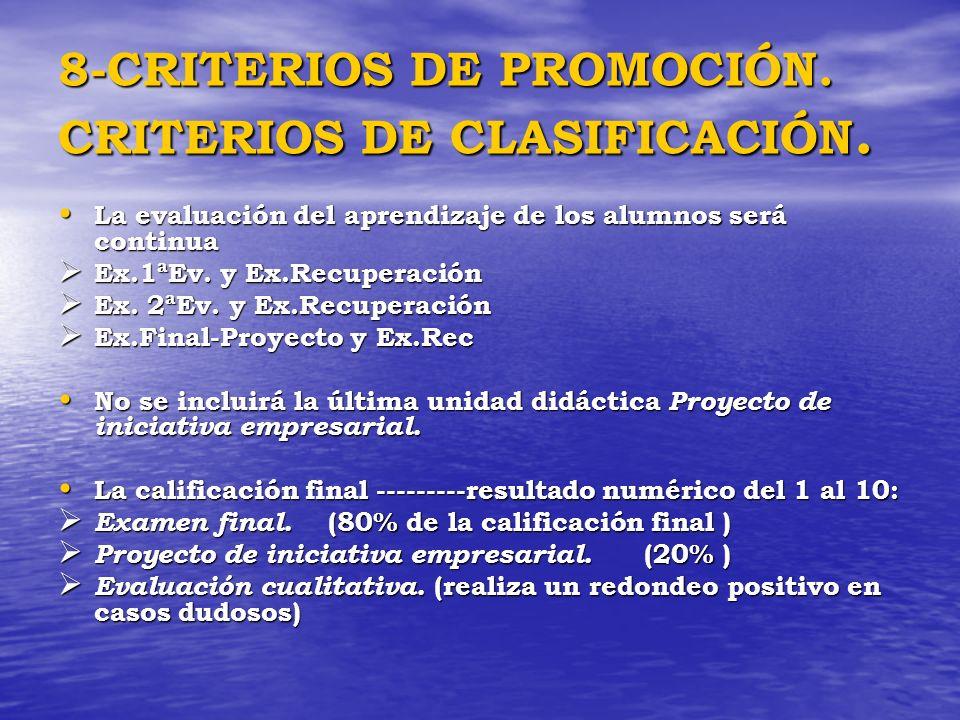8-CRITERIOS DE PROMOCIÓN. CRITERIOS DE CLASIFICACIÓN. La evaluación del aprendizaje de los alumnos será continua La evaluación del aprendizaje de los