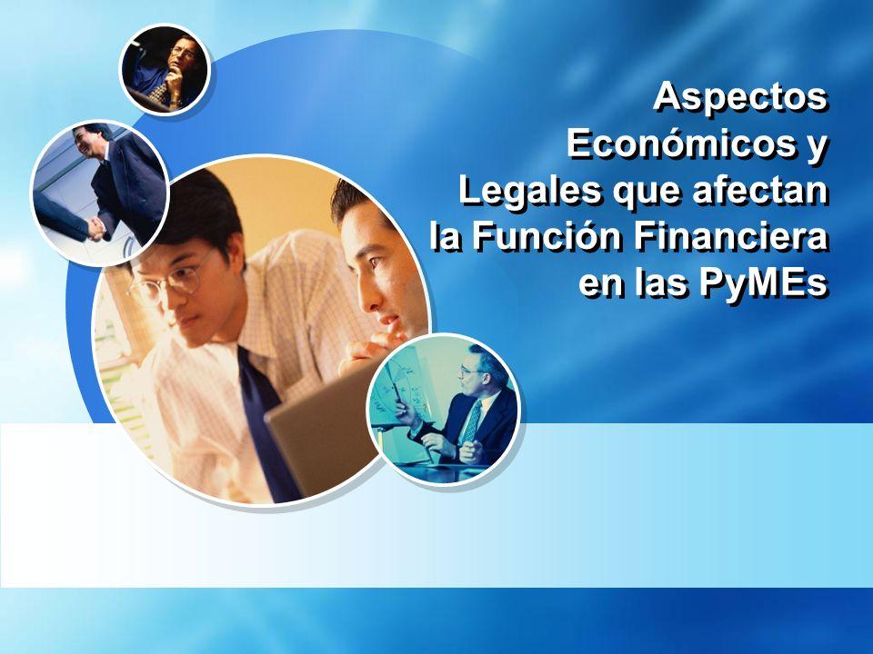 Aspectos Económicos y Legales que afectan la Función Financiera en las PyMEs