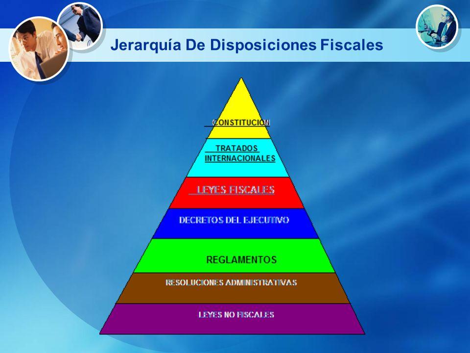 Jerarquía De Disposiciones Fiscales