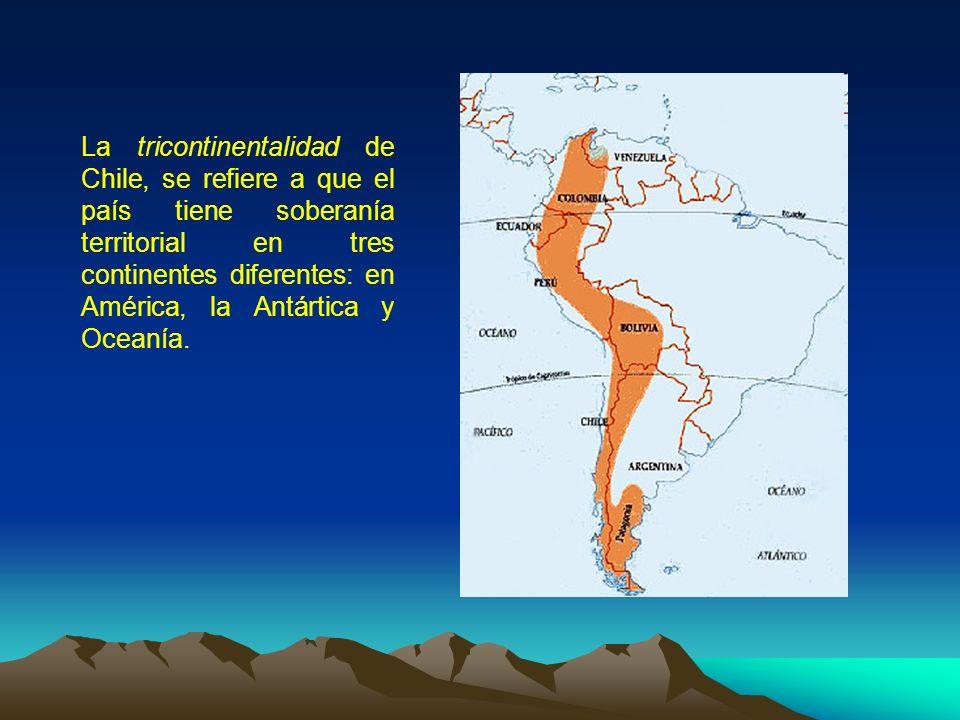La tricontinentalidad de Chile, se refiere a que el país tiene soberanía territorial en tres continentes diferentes: en América, la Antártica y Oceanía.
