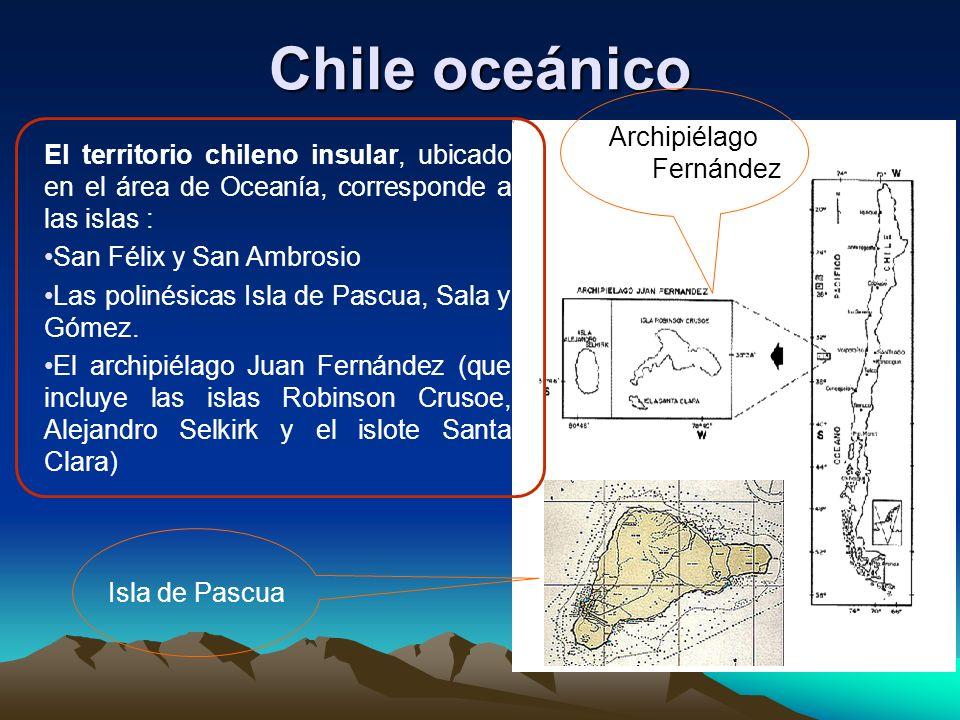Chile oceánico El territorio chileno insular, ubicado en el área de Oceanía, corresponde a las islas : San Félix y San Ambrosio Las polinésicas Isla de Pascua, Sala y Gómez.