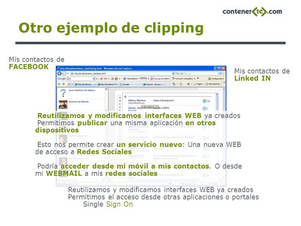Otro ejemplo de clipping Reutilizamos y modificamos interfaces WEB ya creados Permitimos el acceso desde otras aplicaciones o portales Single Sign On
