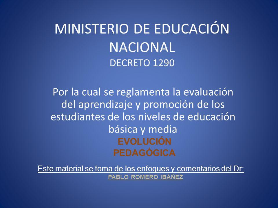 MINISTERIO DE EDUCACIÓN NACIONAL DECRETO 1290 Por la cual se reglamenta la evaluación del aprendizaje y promoción de los estudiantes de los niveles de
