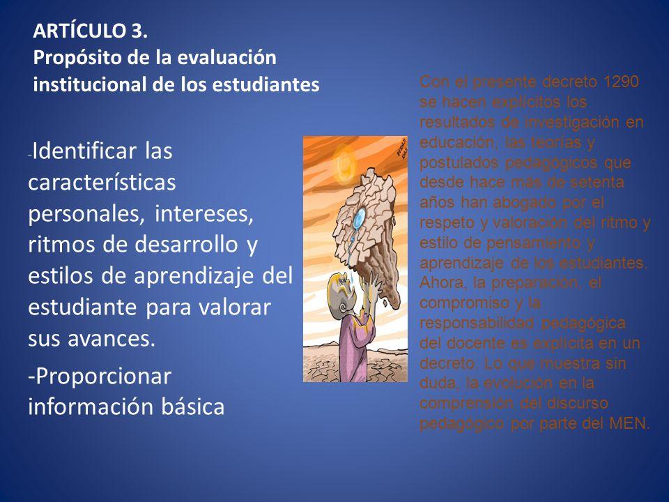 ARTÍCULO 3. Propósito de la evaluación institucional de los estudiantes - Identificar las características personales, intereses, ritmos de desarrollo