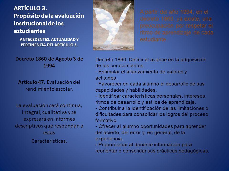 ARTÍCULO 3. Propósito de la evaluación institucional de los estudiantes ANTECEDENTES, ACTUALIDAD Y PERTINENCIA DEL ARTÍCULO 3. Decreto 1860 de Agosto