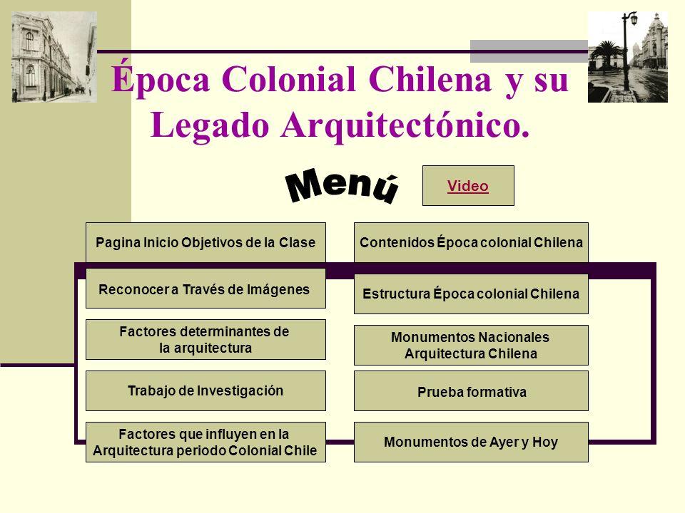 Época Colonial Chilena y su Legado Arquitectónico. Pagina Inicio Objetivos de la Clase Reconocer a Través de Imágenes Estructura Época colonial Chilen