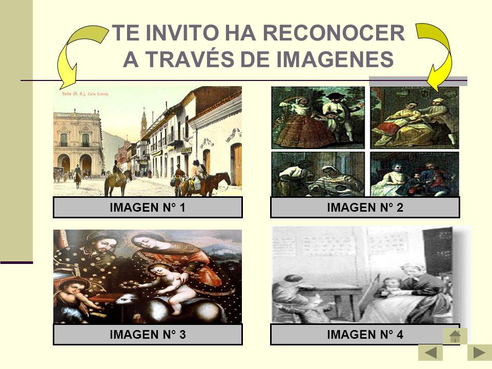 TE INVITO HA RECONOCER A TRAVÉS DE IMAGENES IMAGEN N° 1IMAGEN N° 2 IMAGEN N° 3IMAGEN N° 4