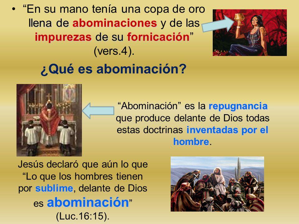 llena de abominaciones impurezas de su fornicaciónEn su mano tenía una copa de oro llena de abominaciones y de las impurezas de su fornicación (vers.4