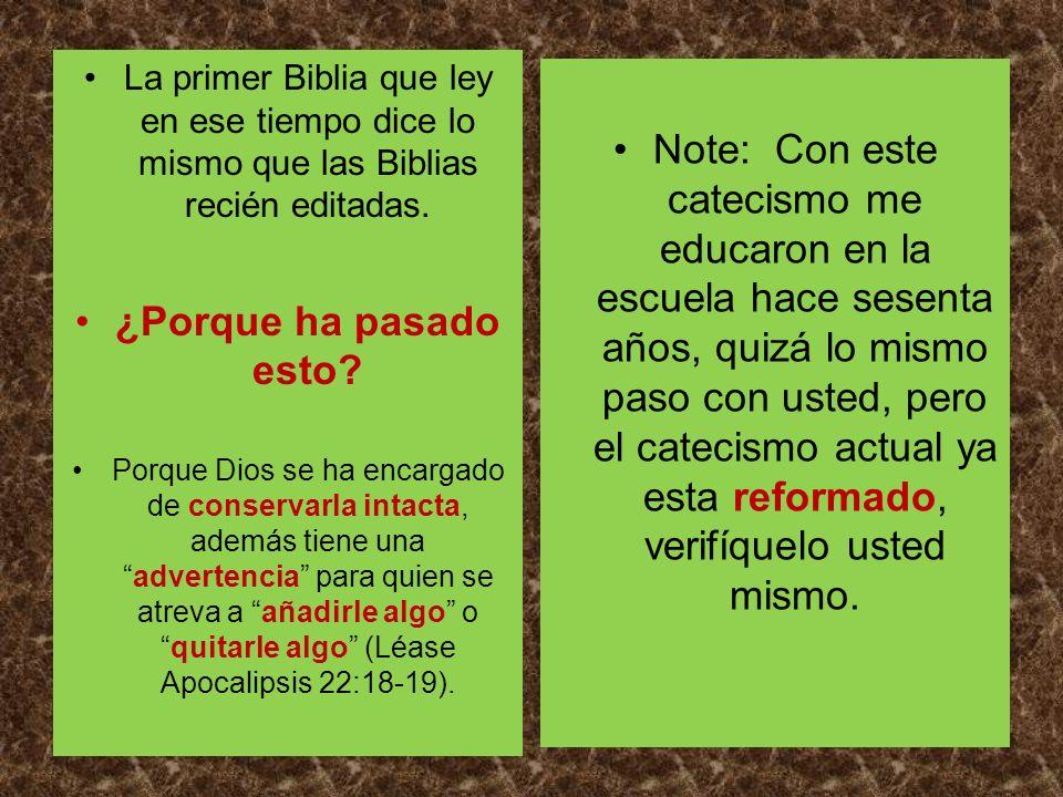 La primer Biblia que ley en ese tiempo dice lo mismo que las Biblias recién editadas. ¿Porque ha pasado esto? Porque Dios se ha encargado de conservar