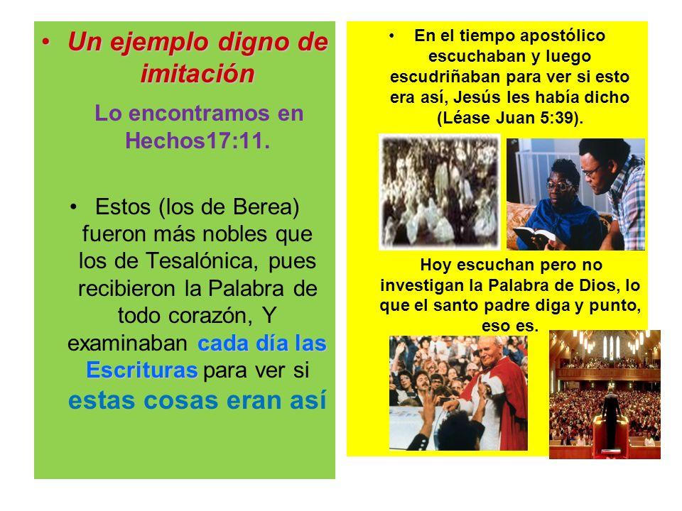 Un ejemplo digno de imitaciónUn ejemplo digno de imitación Lo encontramos en Hechos17:11. cada día las EscriturasEstos (los de Berea) fueron más noble