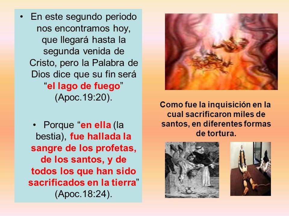 En este segundo periodo nos encontramos hoy, que llegará hasta la segunda venida de Cristo, pero la Palabra de Dios dice que su fin seráel lago de fue