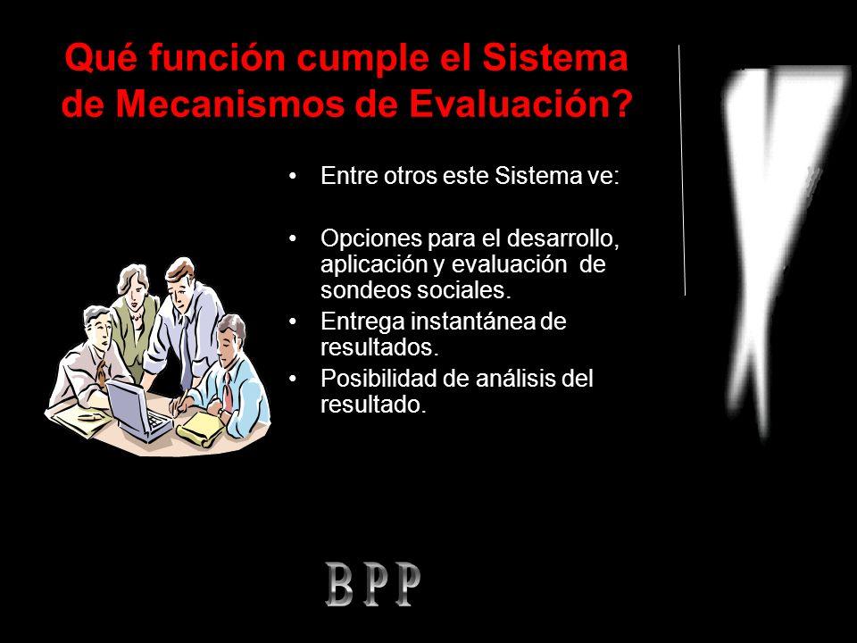 Qué función cumple el Sistema de Mecanismos de Evaluación.