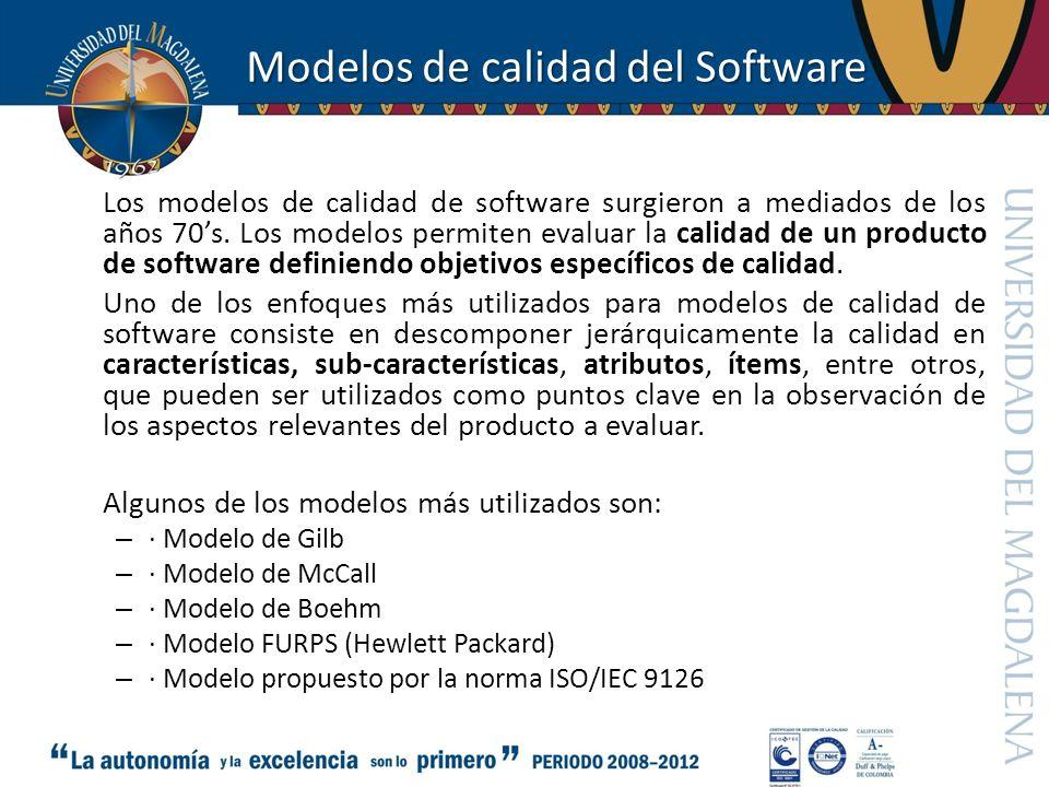 Modelos de calidad del Software Los modelos de calidad de software surgieron a mediados de los años 70s. Los modelos permiten evaluar la calidad de un