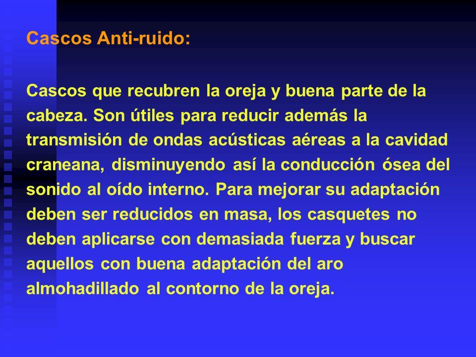 Casco anti – ruido Orejeras Orejeras Orejeras acopladas al casco.