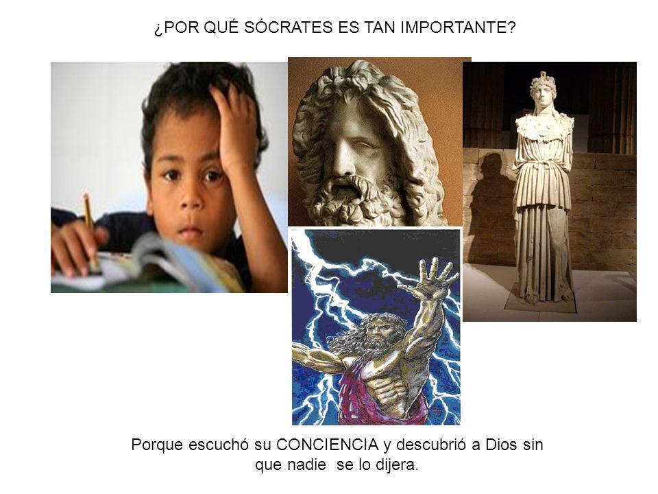 Cuando Sócrates creció y vio tantas cosas maravillosas como: ANTE TANTAS MARAVILLAS, SÓCRATES SE PREGUNTÓ: Esas estatuas, esos dioses griegos podían a ver hecho la vida.