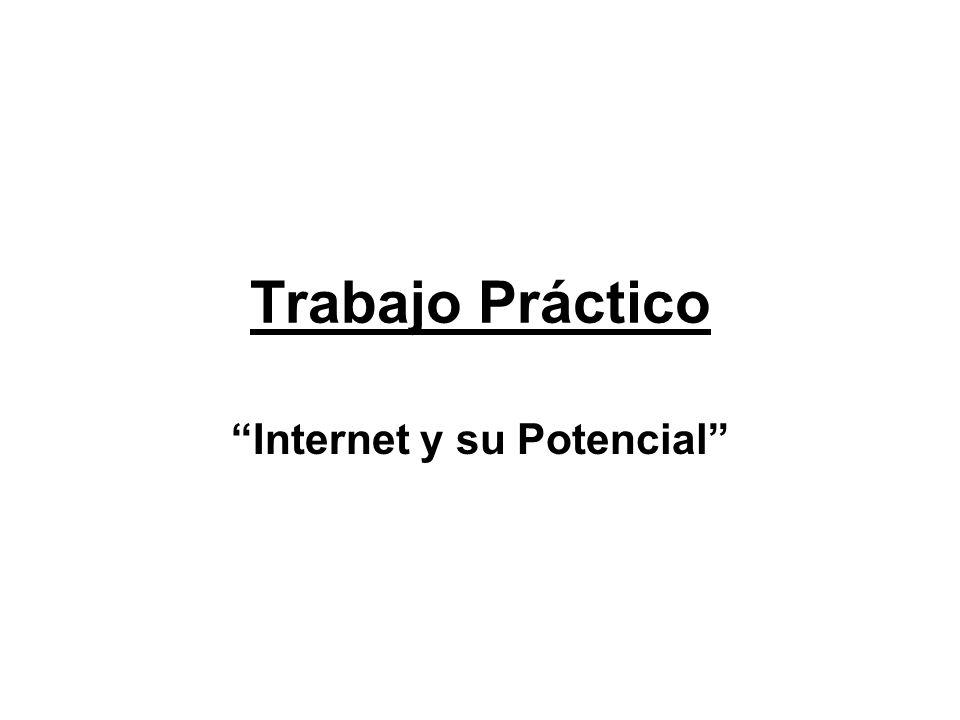 Trabajo Práctico Internet y su Potencial