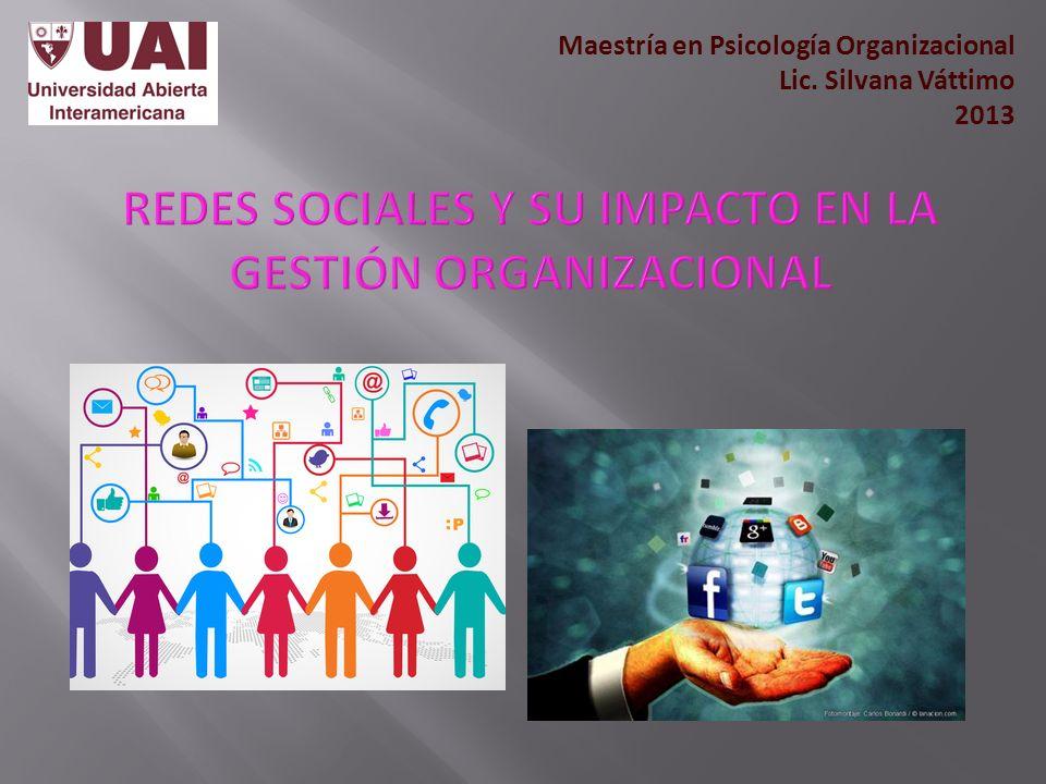 Maestría en Psicología Organizacional Lic. Silvana Váttimo 2013