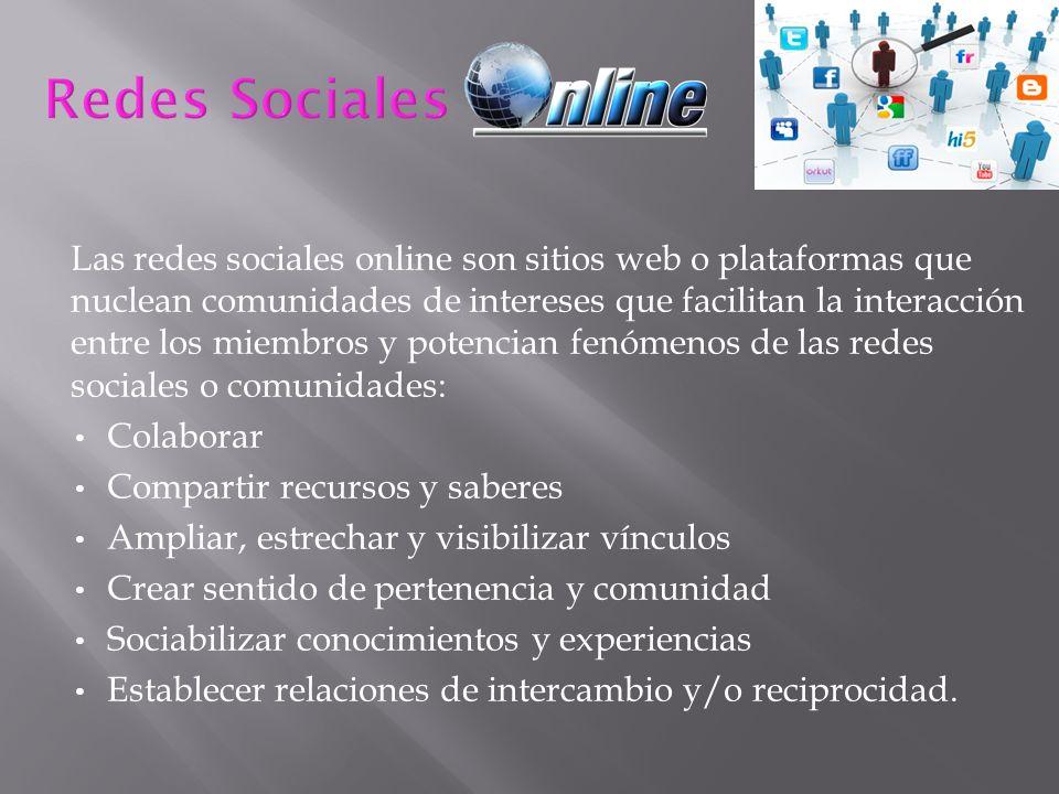 Las redes sociales online son sitios web o plataformas que nuclean comunidades de intereses que facilitan la interacción entre los miembros y potencia