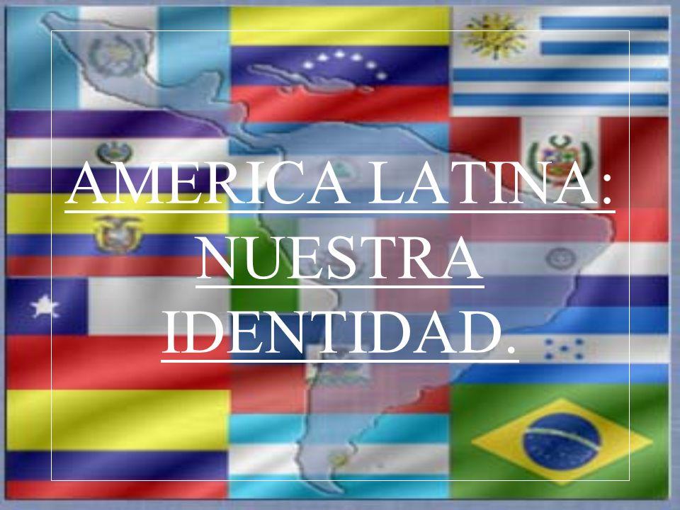 La Construcción de Identidad Latinoamericana - América latina es una región que integra a una gran cantidad de países, que comparte innumerables aspectos culturales, económicos, sociales, históricos y geográficos, junto con sueños, problemáticas y desafíos que forman parte de nuestra identidad como latinoamericanos.