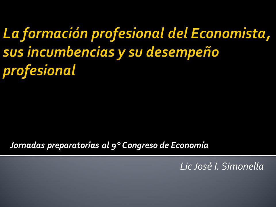 Jornadas preparatorias al 9° Congreso de Economía Lic José I. Simonella