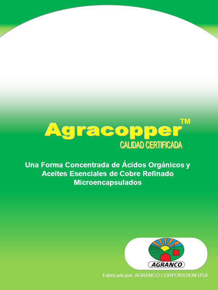 TM Una Forma Concentrada de Ácidos Orgánicos y Aceites Esenciales de Cobre Refinado Microencapsulados Fabricado por AGRANCO CORPORATION USA