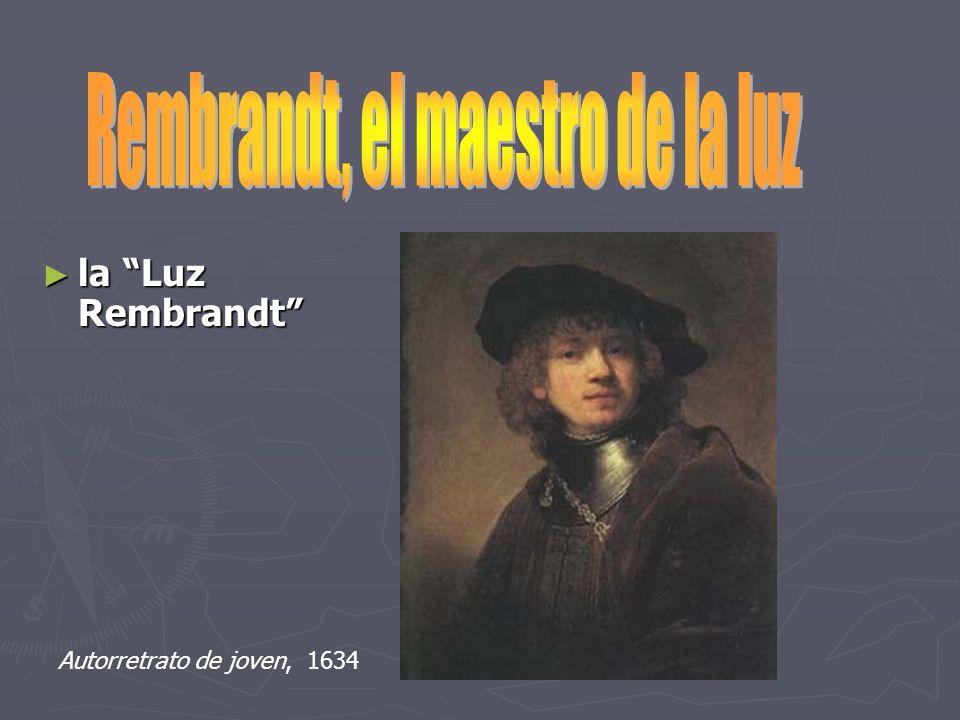 la Luz Rembrandt la Luz Rembrandt Autorretrato de joven, 1634