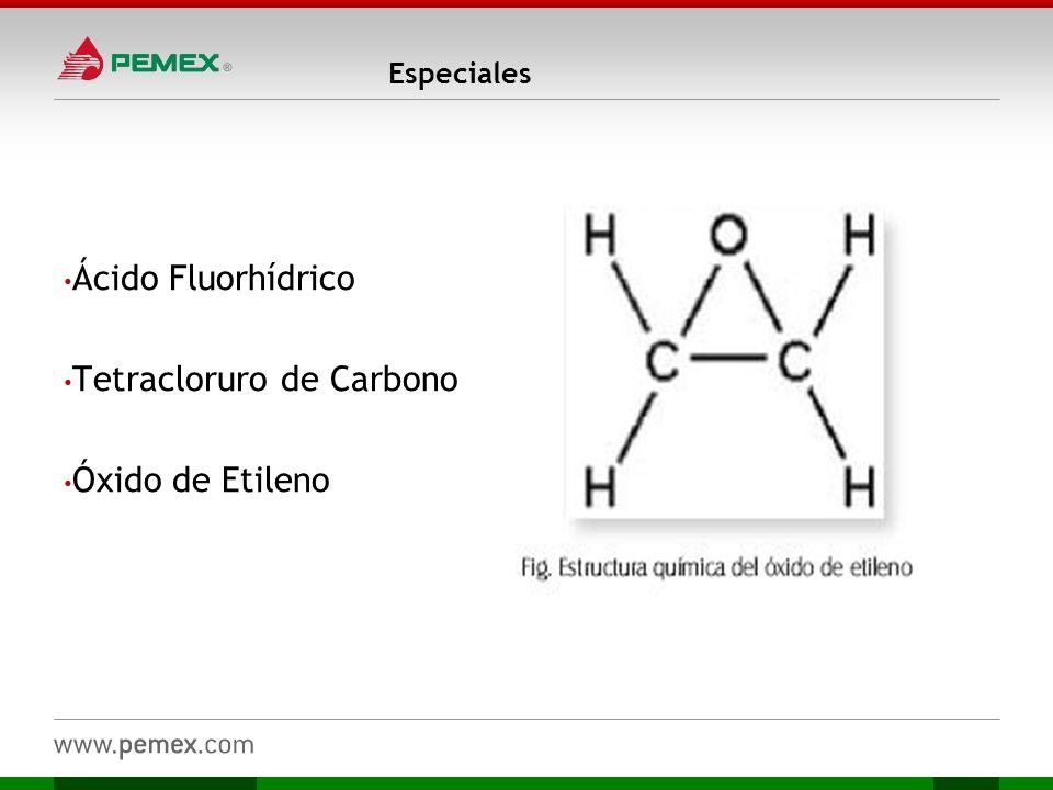 Especiales Ácido Fluorhídrico Tetracloruro de Carbono Óxido de Etileno