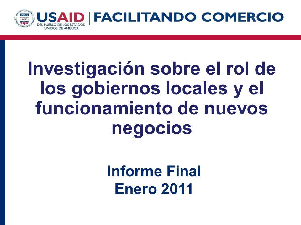 Investigación sobre el rol de los gobiernos locales y el funcionamiento de nuevos negocios Informe Final Enero 2011