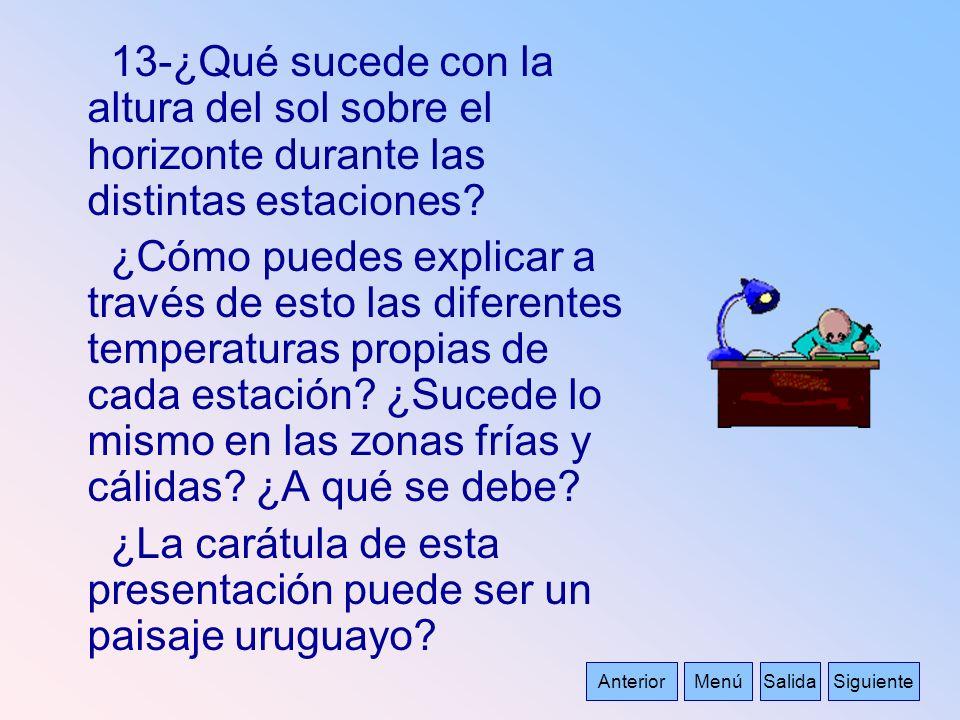 13-¿Qué sucede con la altura del sol sobre el horizonte durante las distintas estaciones? ¿Cómo puedes explicar a través de esto las diferentes temper