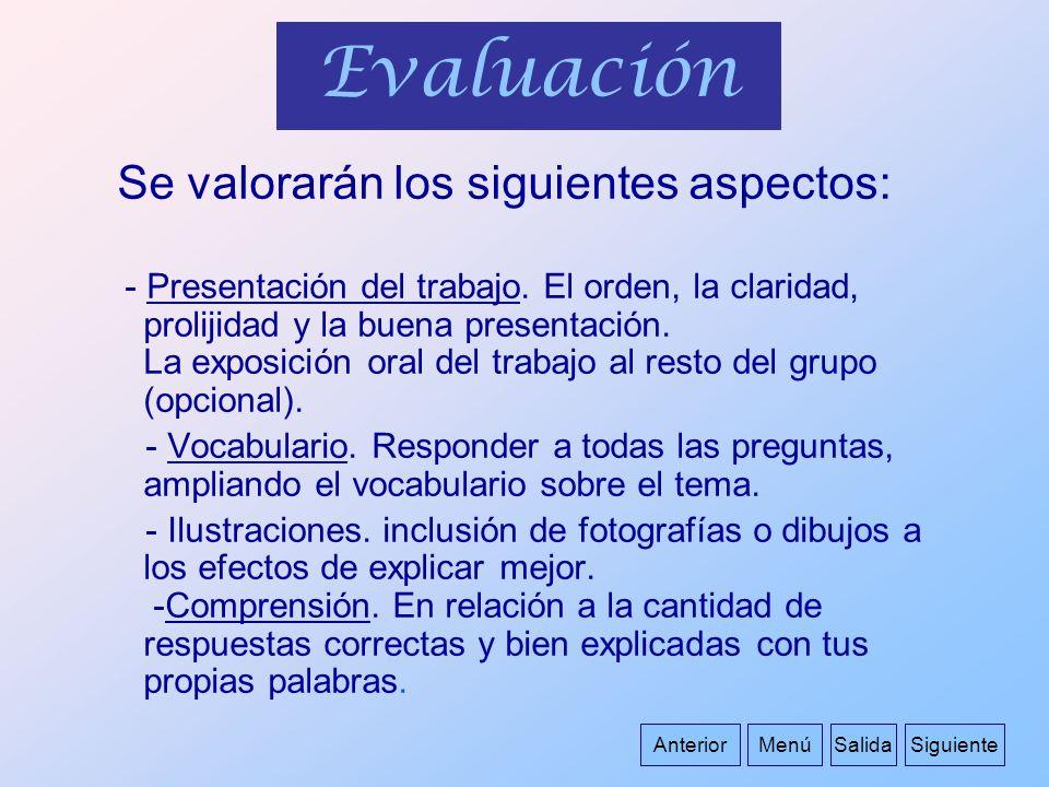Se valorarán los siguientes aspectos: - Presentación del trabajo. El orden, la claridad, prolijidad y la buena presentación. La exposición oral del tr