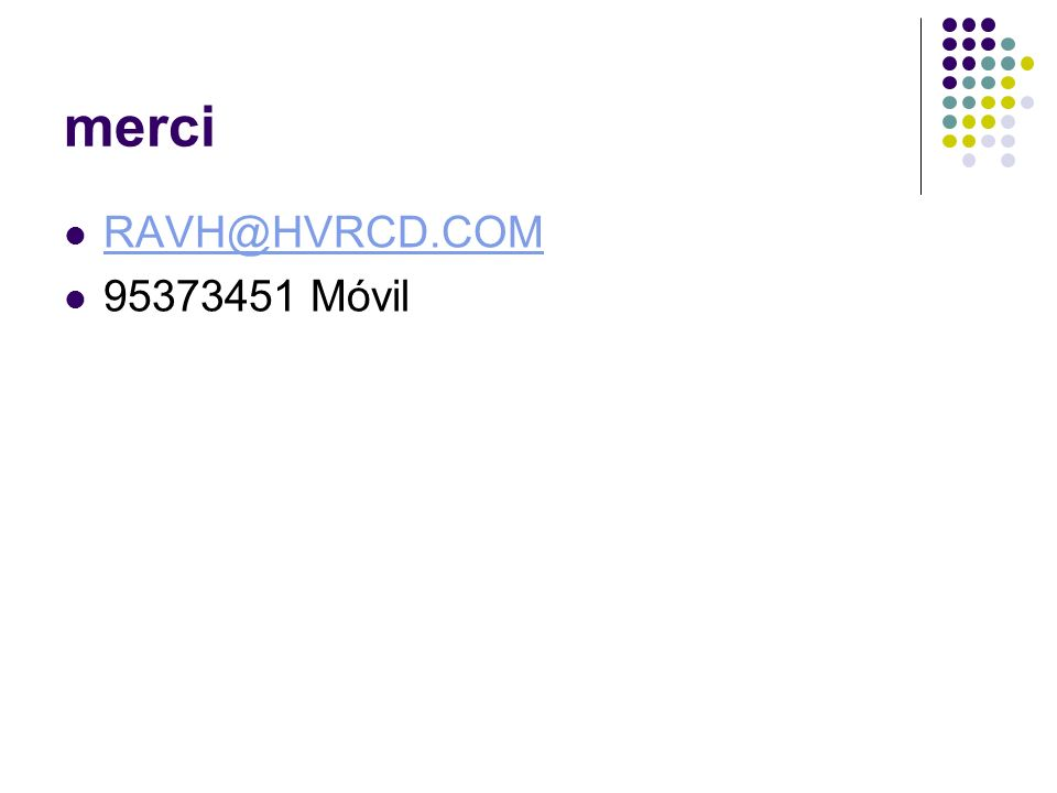 merci RAVH@HVRCD.COM 95373451 Móvil