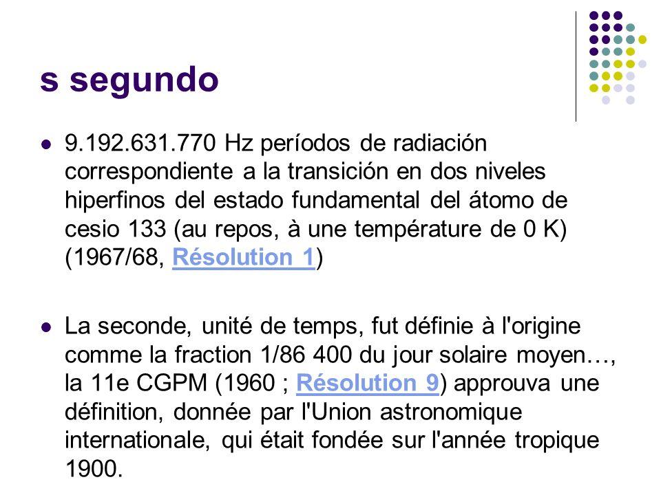 s segundo 9.192.631.770 Hz períodos de radiación correspondiente a la transición en dos niveles hiperfinos del estado fundamental del átomo de cesio 1
