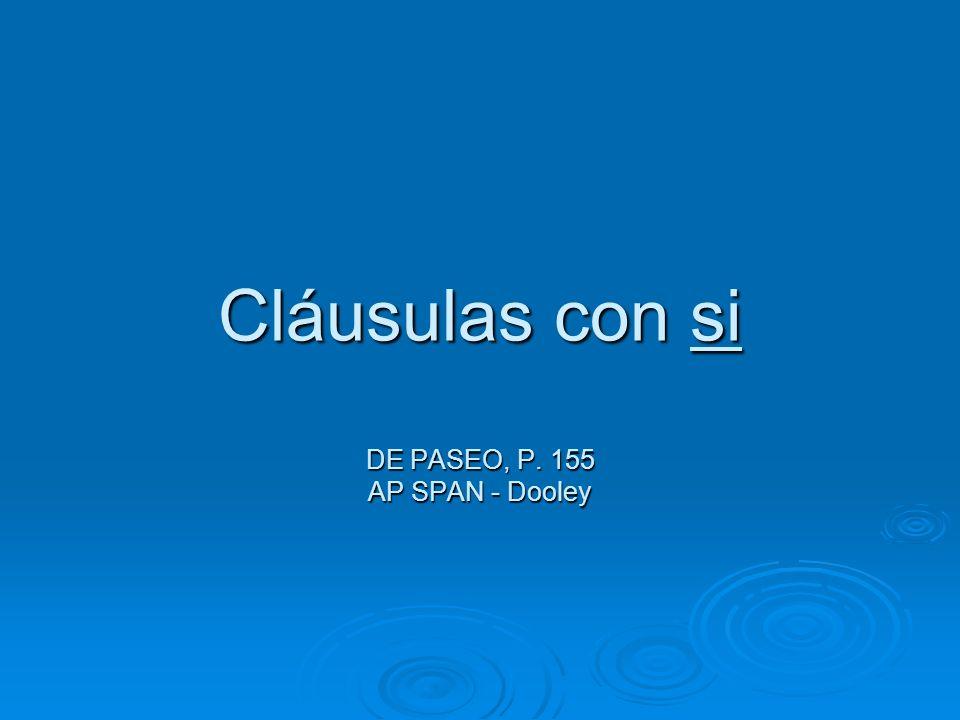Cláusulas con si DE PASEO, P. 155 AP SPAN - Dooley