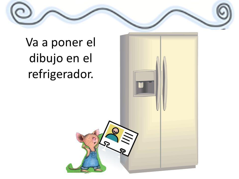 Va a poner el dibujo en el refrigerador.