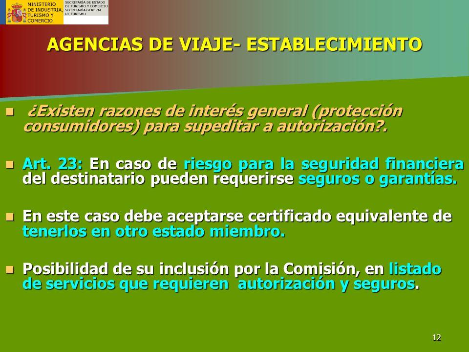 12 AGENCIAS DE VIAJE- ESTABLECIMIENTO ¿Existen razones de interés general (protección consumidores) para supeditar a autorización?. ¿Existen razones d