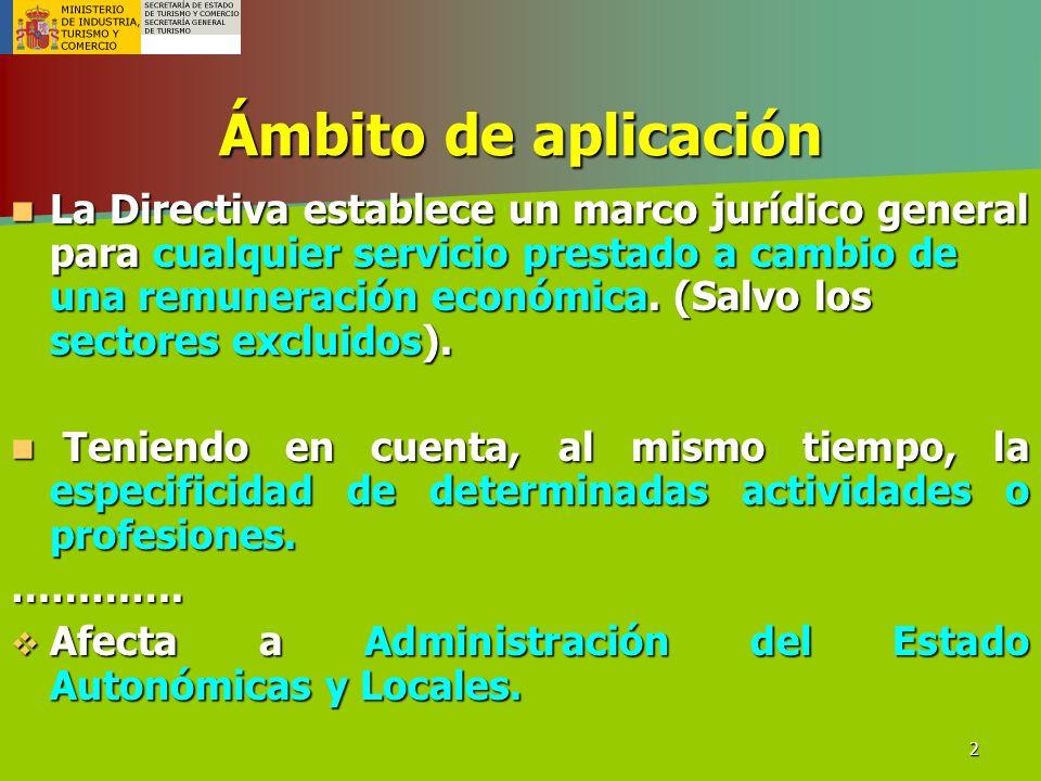 2 Ámbito de aplicación La Directiva establece un marco jurídico general para cualquier servicio prestado a cambio de una remuneración económica. (Salv