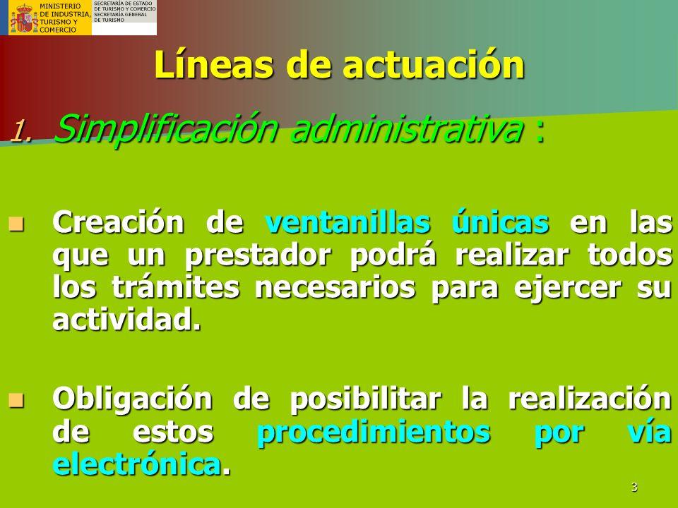 3 Líneas de actuación 1. Simplificación administrativa : Creación de ventanillas únicas en las que un prestador podrá realizar todos los trámites nece