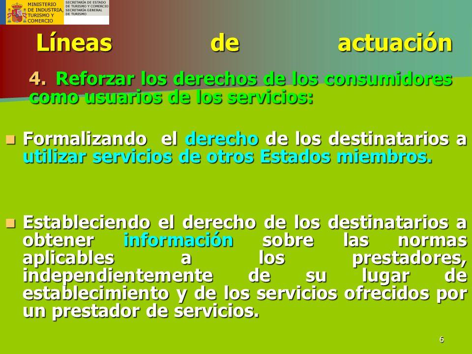 6 Líneas de actuación 4. Reforzar los derechos de los consumidores como usuarios de los servicios: Líneas de actuación 4. Reforzar los derechos de los
