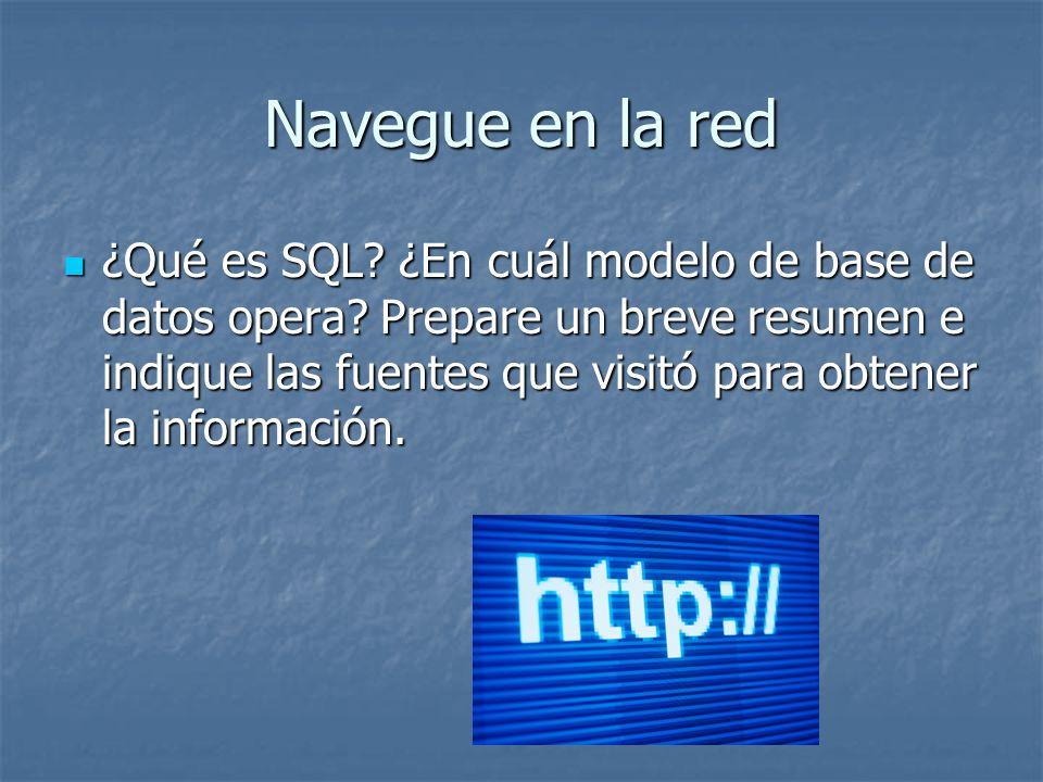 Navegue en la red ¿Qué es SQL? ¿En cuál modelo de base de datos opera? Prepare un breve resumen e indique las fuentes que visitó para obtener la infor