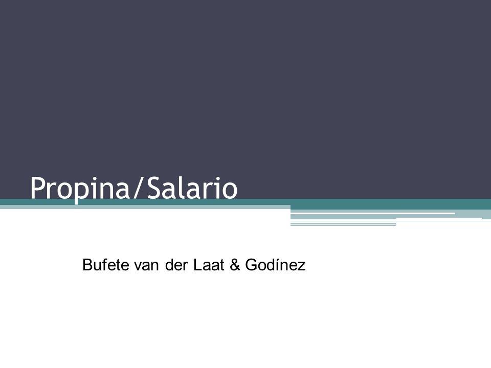 Propina/Salario Bufete van der Laat & Godínez
