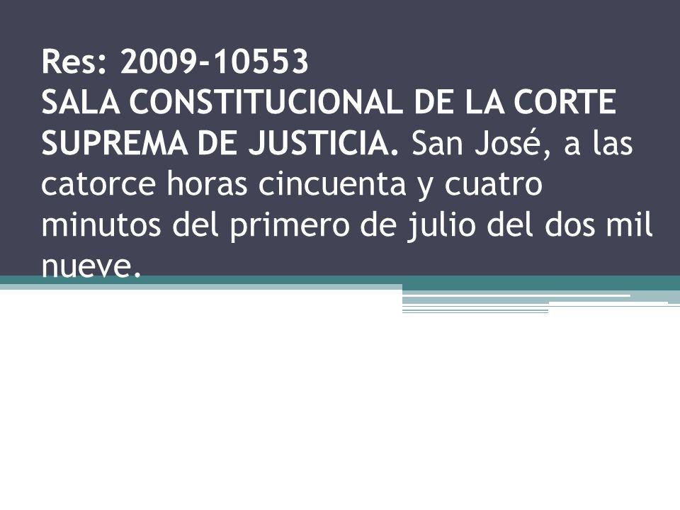 Res: 2009-10553 SALA CONSTITUCIONAL DE LA CORTE SUPREMA DE JUSTICIA. San José, a las catorce horas cincuenta y cuatro minutos del primero de julio del