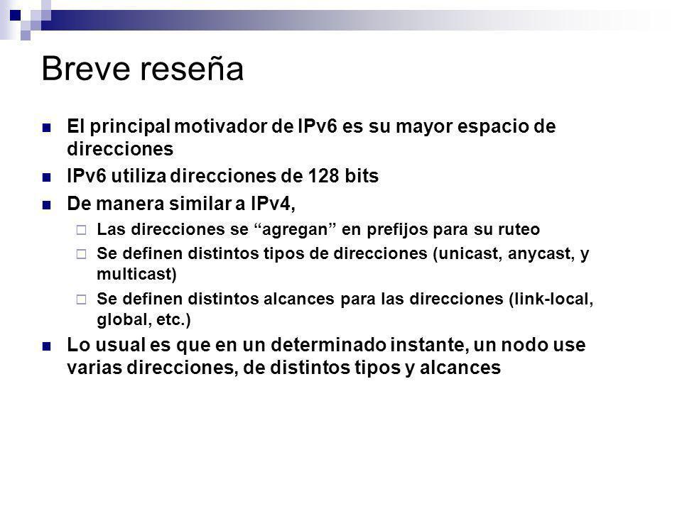 Breve reseña El principal motivador de IPv6 es su mayor espacio de direcciones IPv6 utiliza direcciones de 128 bits De manera similar a IPv4, Las dire