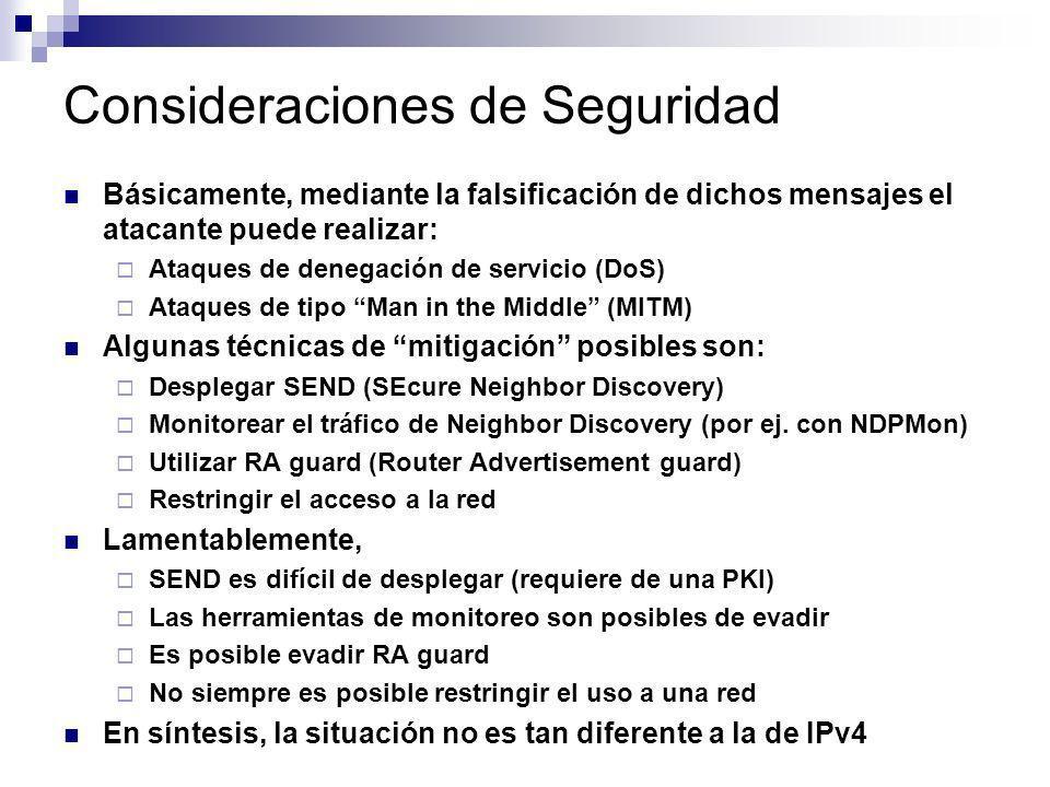 Consideraciones de Seguridad Básicamente, mediante la falsificación de dichos mensajes el atacante puede realizar: Ataques de denegación de servicio (