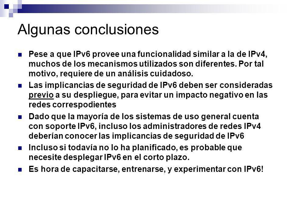 Pese a que IPv6 provee una funcionalidad similar a la de IPv4, muchos de los mecanismos utilizados son diferentes. Por tal motivo, requiere de un anál